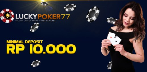 Agen IDN Poker Indonesia Deposit 10rb
